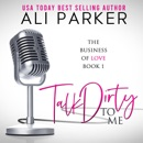 Talk Dirty to Me: Business of Love, Book 1 (Unabridged) MP3 Audiobook