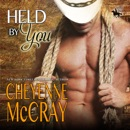 Held by You: Riding Tall, Book 9 (Unabridged) MP3 Audiobook