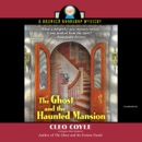 The Ghost and the Haunted Mansion: The Haunted Bookshop Mysteries, Book 5 MP3 Audiobook