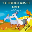 The Three Billy Goats Gruff and Other Stories (Unabridged) MP3 Audiobook
