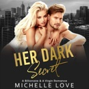 Her Dark Secret: A Billionaire & a Virgin Romance (Unabridged) MP3 Audiobook