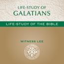 Life-Study of Galatians: Life-Study of the Bible (Unabridged) MP3 Audiobook