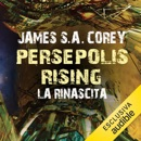 Persepolis Rising - La rinascita: The Expanse 7 MP3 Audiobook