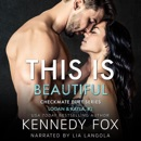 This is Beautiful - Checkmate: Logan & Kayla, Book 2: Checkmate Duet Series, Book 6 (Unabridged) MP3 Audiobook