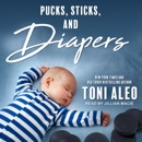 Pucks, Sticks, and Diapers MP3 Audiobook
