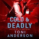 Cold & Deadly: An absolutely gripping crime thriller and edge-of-your-seat romantic suspense MP3 Audiobook