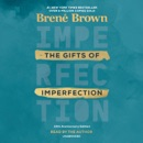 The Gifts of Imperfection: 10th Anniversary Edition: Features a new foreword (Unabridged) listen, audioBook reviews, mp3 download