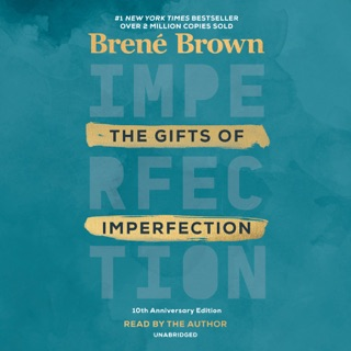 The Gifts of Imperfection: 10th Anniversary Edition: Features a new foreword (Unabridged) MP3 Download