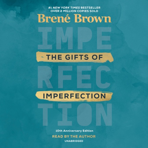The Gifts of Imperfection: 10th Anniversary Edition: Features a new foreword (Unabridged) Listen, MP3 Download