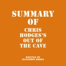Summary of Chris Hodges's Out of the Cave (Unabridged) MP3 Audiobook