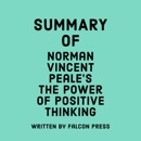 Summary of Norman Vincent Peale's The Power of Positive Thinking (Unabridged) MP3 Audiobook