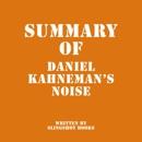 Summary of Daniel Kahneman's Noise (Unabridged) MP3 Audiobook