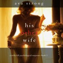 His Other Wife (The Stella Falls Psychological Thriller series—Book 1) MP3 Audiobook