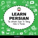 Learn Persian: The Ultimate Guide to Talking Online in Persian (Unabridged) MP3 Audiobook