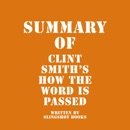 Summary of Clint Smith's How the Word Is Passed (Unabridged) MP3 Audiobook