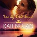 Turn My World Around: A Small Town Southern Romance (Wishful Romance, Book 6) (Unabridged) MP3 Audiobook