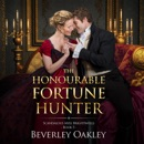 The Honourable Fortune Hunter: A Matchmaking Regency Romance (Scandalous Miss Brightwell Series, Book 5) (Unabridged) MP3 Audiobook