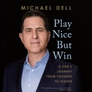 Play Nice But Win: A CEO's Journey from Founder to Leader (Unabridged) listen, audioBook reviews, mp3 download