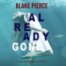 Already Gone (A Laura Frost FBI Suspense Thriller—Book 1) MP3 Audiobook