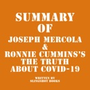 Summary of Joseph Mercola & Ronnie Cummins's The Truth About COVID-19 (Unabridged) MP3 Audiobook