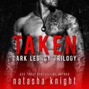 Taken: Dark Legacy Trilogy (Unabridged) MP3 Audiobook