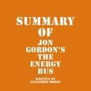 Summary of Jon Gordon's The Energy Bus (Unabridged) MP3 Audiobook