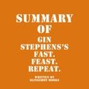 Summary of Gin Stephens's Fast. Feast. Repeat. (Unabridged) MP3 Audiobook