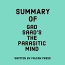 Summary of Gad Saad's The Parasitic Mind (Unabridged) MP3 Audiobook
