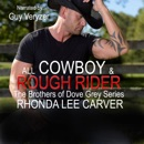 All Cowboy and Rough Rider: The Brothers of Dove Grey Series, Book 2 (Unabridged) MP3 Audiobook