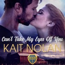 Can't Take My Eyes Off You: Wishing for a Hero, Book 3 (Unabridged) MP3 Audiobook