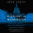 Midnight in Washington: How We Almost Lost Our Democracy and Still Could (Unabridged) audiobook