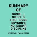 Summary of Daniel J. Siegel and Tina Payne Bryson's No-Drama Discipline (Unabridged) MP3 Audiobook