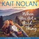 When You Got a Good Thing: A Small Town Family Romance: The Misfit Inn, Book 1 (Unabridged) MP3 Audiobook