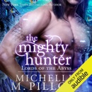The Mighty Hunter: Lords of the Abyss, Book 1 (Unabridged) MP3 Audiobook