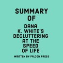 Summary of Dana K. White's Decluttering at the Speed of Life (Unabridged) MP3 Audiobook