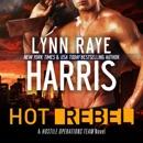 Hot Rebel: A Hostile Operations Team Novel, Book 6 (Unabridged) MP3 Audiobook