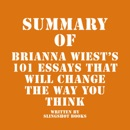 Summary of Brianna Wiest's 101 Essays That Will Change the Way You Think (Unabridged) MP3 Audiobook