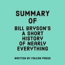 Summary of Bill Bryson's A Short History of Nearly Everything (Unabridged) MP3 Audiobook