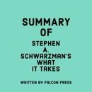 Summary of Stephen A. Schwarzman's What It Takes (Unabridged) MP3 Audiobook