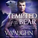 Tempted by the Bear - Complete Edition: BBW Werebear Shifter Romance (Unabridged) MP3 Audiobook