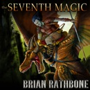 The Seventh Magic: Exciting epic fantasy conclusion with dragons and magic MP3 Audiobook