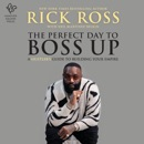 Download The Perfect Day to Boss Up MP3