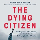 The Dying Citizen listen, audioBook reviews, mp3 download