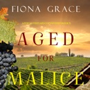 Aged for Malice (A Tuscan Vineyard Cozy Mystery—Book 7) MP3 Audiobook