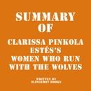 Summary of Clarissa Pinkola Estés's Women Who Run with the Wolves (Unabridged) MP3 Audiobook