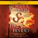 Fire & Blood: 300 Years Before A Game of Thrones (A Targaryen History) (Unabridged) mp3 book download