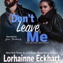 Don't Leave Me: The McCabe Brothers, Book 5 (Unabridged) MP3 Audiobook