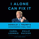 I Alone Can Fix It: Donald J. Trump's Catastrophic Final Year (Unabridged) listen, audioBook reviews, mp3 download