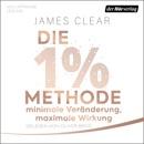 Die 1%-Methode – Minimale Veränderung, maximale Wirkung MP3 Audiobook