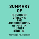 Summary of Clayborne Carson's The Autobiography of Martin Luther King, Jr. (Unabridged) MP3 Audiobook